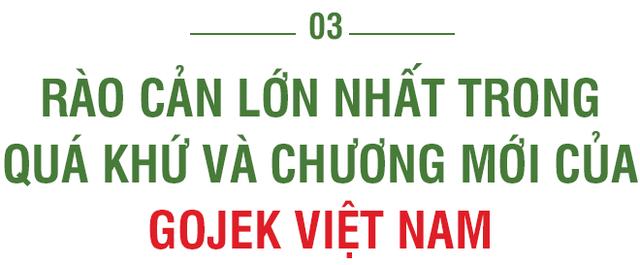 Tân TGĐ Gojek Việt Nam tiết lộ nước cờ mới khi thay đổi GoViet từ team đỏ sang team xanh - Ảnh 8.