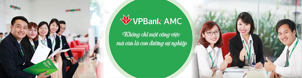 VPBank AMC - Công ty Quản lý tài sản Ngân hàng TMCP Việt Nam Thịnh Vượng