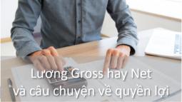 Lương Gross hay Net và câu chuyện về quyền lợi