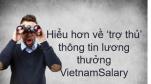 """Hiểu hơn về """"trợ thủ"""" thông tin lương thưởng VietnamSalary"""