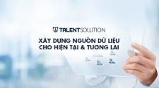 Chủ động xây dựng sớm nguồn ứng viên với Talent Solution