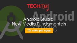 Android Studio New Media Fundamentals
