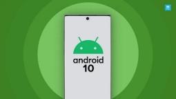 Tất tần tật lộ trình cập nhật Android 10 của Samsung, Xiaomi, Huawei, Oppo và Nokia