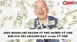 Việc Jeff Bezos có thể trở thành tỷ phú nghìn tỷ USD vấp phải chỉ trích dữ dội