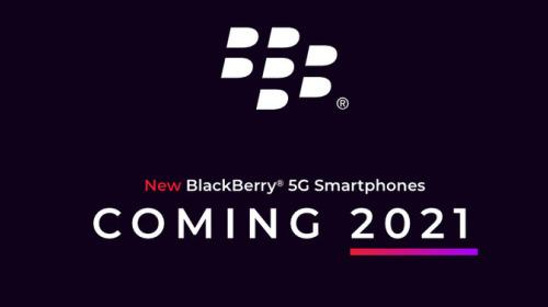 """BlackBerry """"hồi sinh"""", tuyên bố ra mắt smartphone 5G với bàn phím QWERTY vật lý trong năm 2021"""