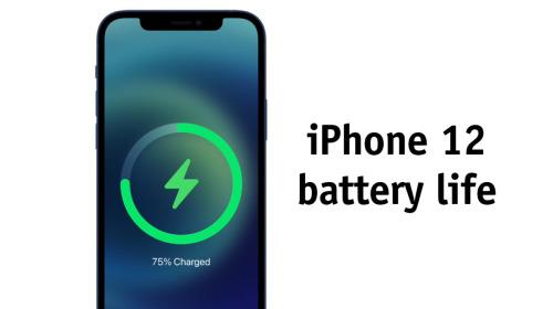 So sánh thời lượng sử dụng pin của 4 mẫu iPhone 12 mới với những chiếc iPhone thế hệ trước