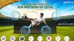 Sony Việt Nam ra mắt chương trình khuyến mãi hấp dẫn chào đón giải vô địch bóng đá Châu Âu 2021